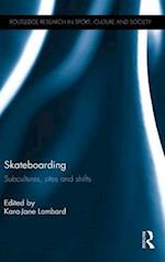 Skateboarding (Routledge Research in Sport, Culture and Society)