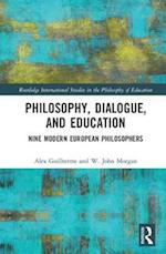 On Dialogue and Education (Routledge International Studies in the Philosophy of Education)