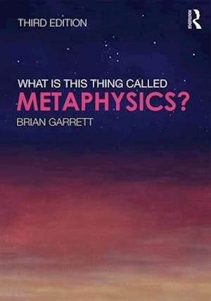 Bog, paperback What is This Thing Called Metaphysics? af BRIAN GARRETT