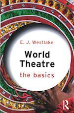 World Theatre: The Basics (The Basics)