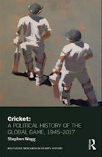 Cricket, a Global History (Routledge Research in Sports History)