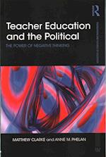 Teacher Education and the Political (Foundations and Futures of Education)