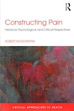 Constructing Pain (Critical Approaches to Health)