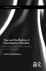 Time and the Rhythms of Emancipatory Education (Theorizing Education)