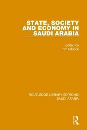 State, Society and Economy in Saudi Arabia