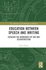 Education between Speech and Writing (New Directions in the Philosophy of Education)