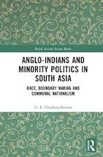 Anglo-Indians and Minority Politics in South Asia (Royal Asiatic Society Books)