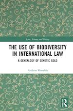 The Use of Biodiversity in International Law (Law, Science and Society)