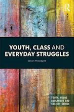 Youth, Class and Culture (Youth Young Adulthood and Society)