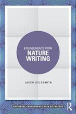Engagements with Nature Writing (Routledge Engagements with Literature)