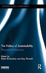 The Politics of Sustainability (Routledge Studies in Sustainability)
