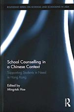 School Counselling in a Chinese Context (Routledge Series on Schools and Schooling in Asia)