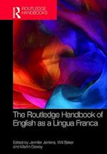 The Routledge Handbook of English as a Lingua Franca (Routledge Handbooks in Applied Linguistics)