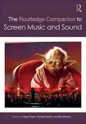 Bog, hardback The Routledge Companion to Screen Music and Sound af Miguel Mera