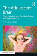 Adolescent Brain (Essays in Developmental Psychology)