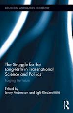 The Struggle for the Long Term in Transnational Science and Politics af Egle Rindzeviciute