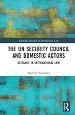 The UN Security Council and Domestic Actors (Routledge Research in International Law)