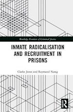 Inmate Radicalisation and Recruitment in Prisons (Routledge Frontiers of Criminal Justice)