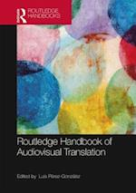 The Routledge Handbook of Audiovisual Translation (Routledge Handbooks in Applied Linguistics)