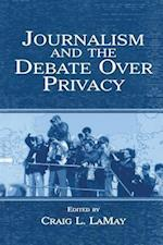 Journalism and the Debate Over Privacy (Routledge Communication Series)