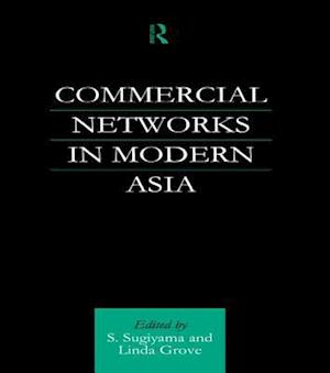 Commercial Networks in Modern Asia