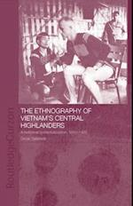 The Ethnography of Vietnam's Central Highlanders