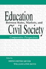Education Between State, Markets, and Civil Society af Heinz-Dieter Meyer
