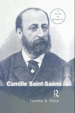 Camille Saint-Saens : A Guide to Research