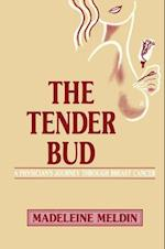 The Tender Bud