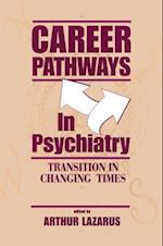 Career Pathways in Psychiatry