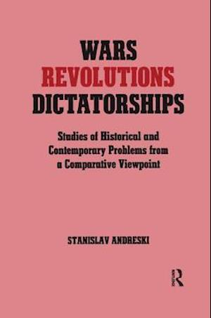 Wars, Revolutions and Dictatorships
