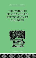 The Symbolic Process and its Integration in Children af John F. Markey