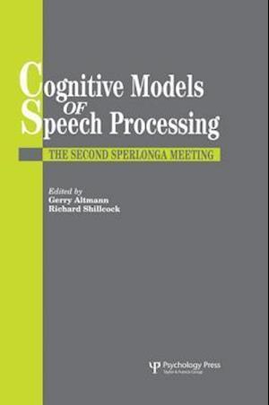 Cognitive Models Of Speech Processing : The Second Sperlonga Meeting