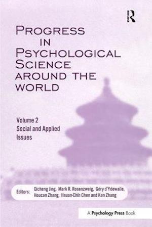 Progress in Psychological Science Around the World. Volume 2: Social and Applied Issues