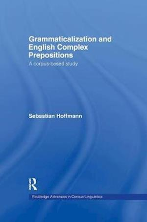 Grammaticalization and English Complex Prepositions : A Corpus-based Study