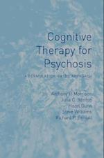 Cognitive Therapy for Psychosis af Anthony P. Morrison