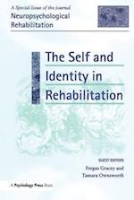 The Self and Identity in Rehabilitation (Special Issues of Neuropsychological Rehabilitation)
