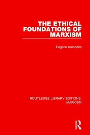 Bog, paperback The Ethical Foundations of Marxism af Eugene Kamenka