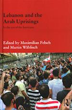 Lebanon and the Arab Uprisings af Martin Wahlisch