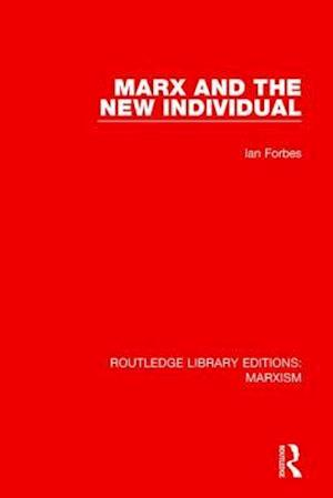 Bog, paperback Marx and the New Individual af Ian Forbes