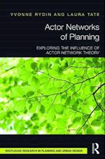 Actor Networks of Planning : Exploring the Influence of Actor Network Theory
