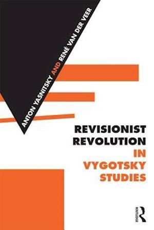 Revisionist Revolution in Vygotsky Studies