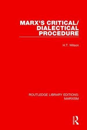 Bog, paperback Marx's Critical/Dialectical Procedure af H. T. Wilson