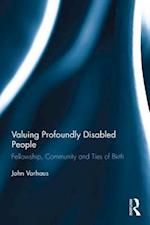 Valuing Profoundly Disabled People (Routledge Research in Special Educational Needs)