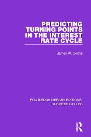 Bog, paperback Predicting Turning Points in the Interest Rate Cycle af James W. Coons