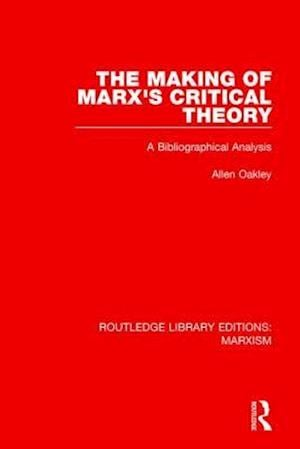 Bog, paperback The Making of Marx's Critical Theory af Allen Oakley