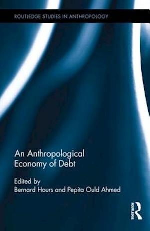 An Anthropological Economy of Debt