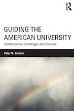 Guiding the American University af Peter N. Stearns