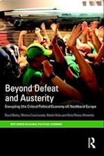 Beyond Defeat and Austerity (Ripe Series in Global Political Economy)