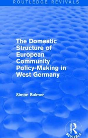 The Domestic Structure of European Community Policy-Making in West Germany